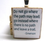 Do not go where the path may lead - white Scrabble tile with Emerson quote