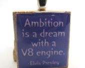 Elvis Presley quote - Ambition is a dream with a V8 engine - purple Scrabble tile