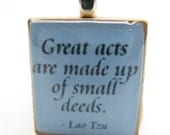 Lao Tzu quote - Great acts are made up of small deeds - blue Scrabble tile pendant or charm