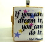 Walt Disney quote - If you dream it you can do it - starry Scrabble tile
