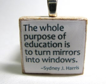 The whole purpose of education - white Scrabble tile pendant or charm - great teacher gift