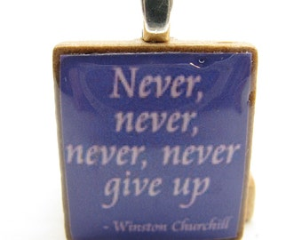 Winston Churchill quote -  Never give up - purple Scrabble tile pendant or charm