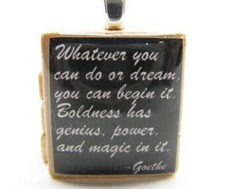 Goethe quote - You can begin it - black Scrabble tile