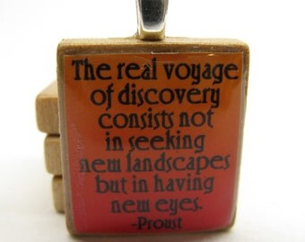 The real voyage of discovery - orange Scrabble tile with Proust quote