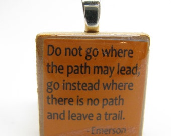 Do not go where the path may lead - orange Scrabble tile pendant with Emerson quote