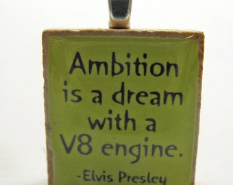 Elvis Presley quote - Ambition is a dream with a V8 engine - lime green Scrabble tile