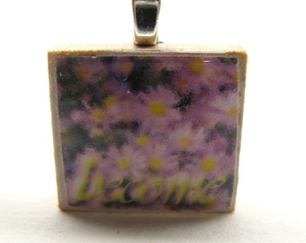 Become - Scrabble tile pendant - Italian Floral Inspiration series