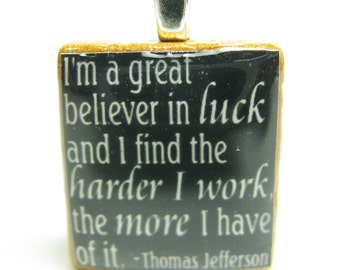 Thomas Jefferson quote - Luck and hard work - black Scrabble tile