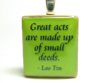 Lao Tzu quote - Great acts are made up of small deeds - lime green Scrabble tile