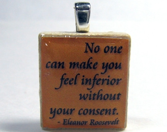 Scrabble tile pendant with Eleanor Roosevelt quote -  No one can make you feel inferior - orange