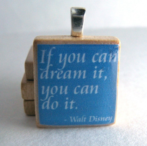 Walt Disney quote - If you dream it you can do it - Scrabble tile in blue