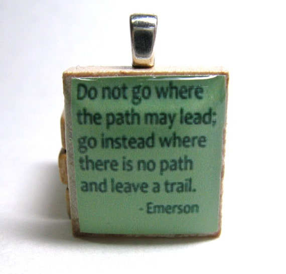 Do not go where the path may lead - green Scrabble tile with Emerson quote - Great graduation gift