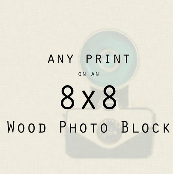 Wood Art: Any print mounted on an 8x8 wood photo block-  Chicago Decor, Paris Photos, Office Decor, Wall Decor-8x8