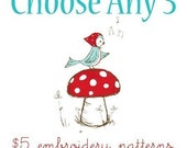 CHOOSE 3 of the 5 Dollar EMBROIDERY PATTERNS