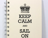 Sailing Journal Diary Notebook Sketch Book - Keep Calm and Sail On - Small Notebook 5.5 x 4.25 Inches - Ivory