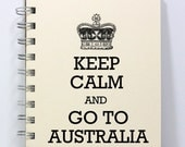 Travel Journal Diary Notebook Sketch Book - Keep Calm and Go To Australia - Small Notebook 5.5 x 4.25 Inches - Ivory