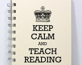 Teacher Journal Diary Notebook Sketch Book - Keep Calm and Teach Reading - Small Notebook 5.5 x 4.25 Inches - Ivory
