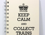 Keep Calm Journal Notebook Diary Sketch Book - Keep Calm and Collect Trains - Ivory