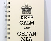 MBA Journal Notebook Diary Sketch Book - Keep Calm and Get an MBA - Small Notebook 5.5 x 4.25 Inches - Ivory