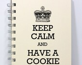 Keep Calm Journal Notebook Diary Sketch Book - Keep Calm and Have a Cookie - Small Notebook 5.5 x 4.25 Inches - Ivory