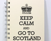 Scotland Travel Journal Diary Notebook Sketch Book - Keep Calm and Go To Scotland - Small Notebook 5.5 x 4.25 Inches - Ivory