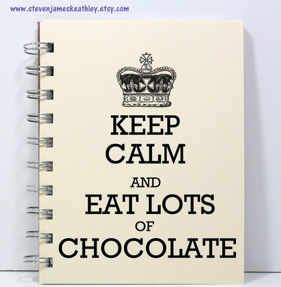 Journal Notebook Diary Sketch Book - Keep Calm and Eat Lots of Chocolate - Small Notebook 5.5 x 4.25 Inches - Ivory
