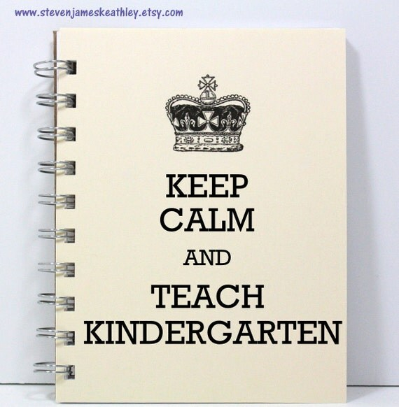 Kindergarten Teacher Journal Notebook Diary Sketch Book - Keep Calm and Teach Kindergarten - Small Notebook 5.5 x 4.25 Inches - Ivory