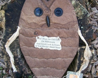 Primitive Folk Art Owl Bird Door Doll Hanger - Wise and Grungy - All Year or Halloween - May be propped up as well.