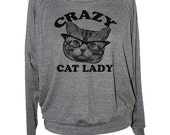 Womens CRAZY CAT LADY sweatshirt -- raglan pullover american apparel S M L -- (4 Color Options) z