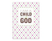 I Am a Child of God Print 5x7 printable file - girl (2013 LDS Primary Theme)