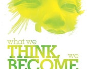 What we think we become / Buddha quote - 8x10 Art Print / Inspirational typographic illustration (multiple color options)