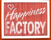 Happiness Factory - 8x10 Archival Print