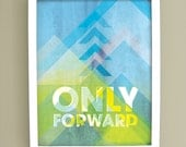 Only Forward - 8x10 print