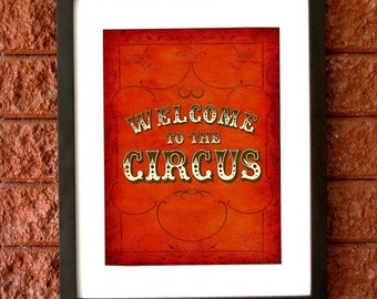 Welcome to the circus / Typographic sign - 8x10 Art Print (dark version)