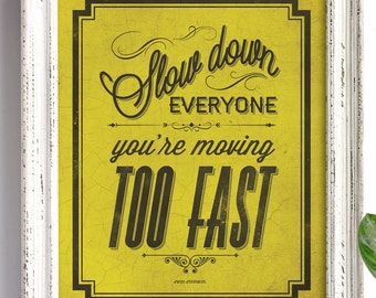 SLOW DOWN / Lyrics from Jack Johnson - 8x10 Art Print / Typographic Sign (multiple color options)
