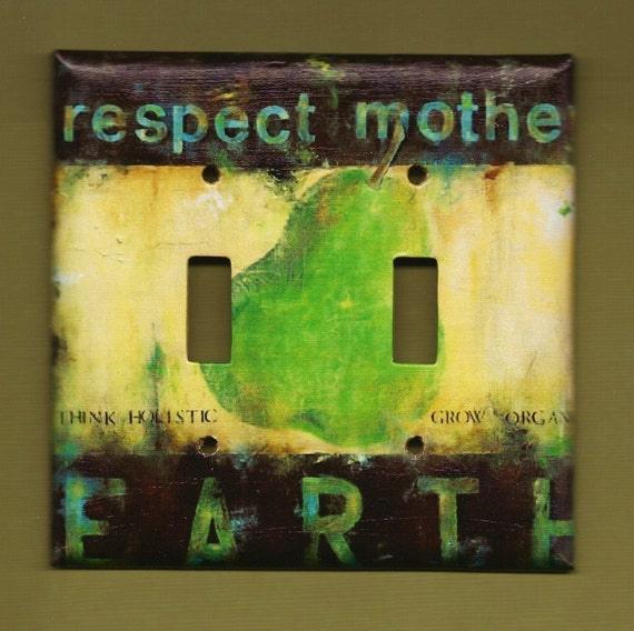 Respect Mother Earth Switch Plate cover