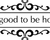 Quote-It's Good To Be Home-special buy 2 quotes and get a 3rd quote free of equal or lesser value