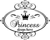 Vinyl Quote-The princess Sleeps Here-Special buy any 2 quotes and get a 3rd quote free of equal or lesser value