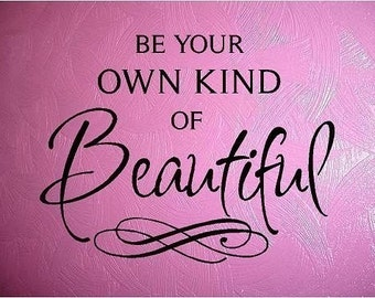 BE YOUR OWN KIND OF BEAUTIFUL - special buy any 2 quotes and get a 3rd quote free of equal or lesser value