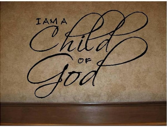 Items Similar To QUOTE-I Am A Child Of God-special Buy Any