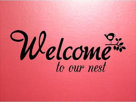 QUOTE-Welcome To Our Nest-special buy any 2 quotes and get a 3rd quote free of equal or lesser value