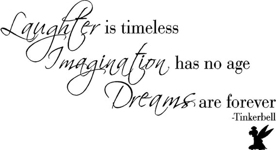 Vinyl Quote-Laughter is Timeless Imagination Has No Age Dreams are Forever-Tinkerbell