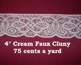 4 inch flat faux cluny lace - cream 5 yards @ .85 a yard