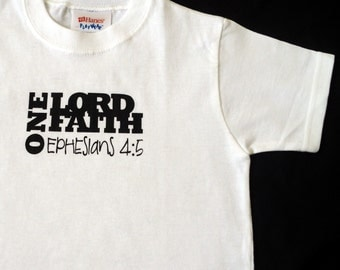 One Lord One Faith Toddler T-shirt Size 4T Ephesians 4:5