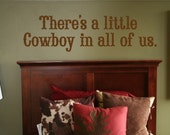 There's A Little Cowboy In All Of Us - Vinyl Wall Decal Art Words Quote