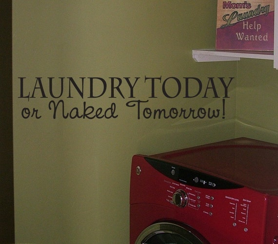 Items similar to DIY vinyl wall decal. Laundry today or