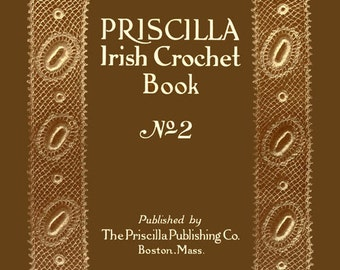 Priscilla Irish Crochet Pattern Book (2) c.1912 Butterfly & Flower Motifs