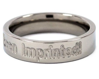 "New 5mm ""I've Been Imprinted"" Titanium Ring"