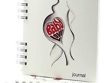 Blank Pregnancy Journal, Pregnancy Scrapbook, Baby Keepsake. Pregnancy Announcement Gift, with Sketch Art - 'Baby Love', 240p.