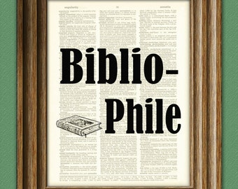 BIBLIOPHILE WORD ART with Book print over an upcycled vintage dictionary page book art